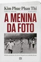 Livro - A menina da foto - Minhas memórias: Do horror da guerra ao caminho da paz