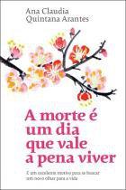 Livro - A morte é um dia que vale a pena viver -