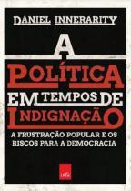 Livro - A política em tempos de indignação -
