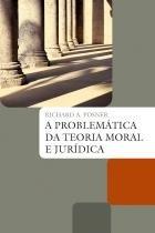 Livro - A problemática da teoria moral e jurídica -