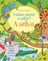 Livro - A selva : Vamos pintar e colar? -