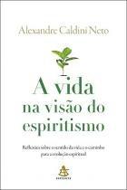 Livro - A vida na visão do espiritismo -
