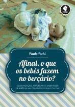 Livro - Afinal, o que os bebês fazem no berçário - Fochi - Penso