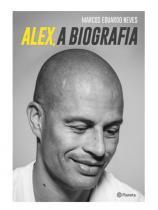Livro - Alex, a biografia - Planeta