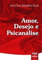 Livro - Amor, Desejo e Psicanálise - Kuss - Juruá