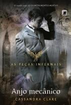 Livro - Anjo mecânico (Vol. 1 As Peças Infernais) -