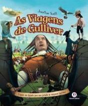 Livro - As Viagens de Gulliver - Prepare Sua Bússola Para Uma Jornada de Surpresas Incríveis - Swift - Ciranda cultural