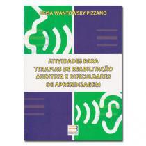 Livro - Atividades para Terapias de Reabilitação Auditiva e Dificuldades de Aprendizagem - Pizzano - Booktoy
