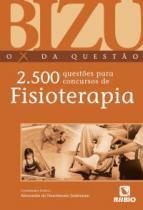 Livro - BIZU - O X Da Questão - 2.500 Questões para Concursos de Fisioterapia - Justiniano - Rúbio