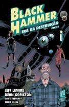 Livro - Black Hammer Volume 3: Era da destruição - Parte I -