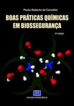 Livro - Boas Práticas Químicas em Biossegurança - Carvalho - Interciência