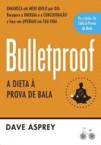 Livro - Bulletproof: A dieta à prova de bala -
