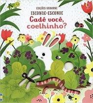 Livro - Cadê você coelhinho? : Esconde-esconde -