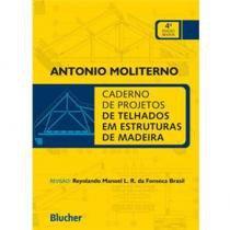 Livro - Caderno de Projetos de Telhados em Estruturas de Madeira - Moliterno - Edgard blucher