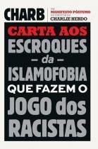 Livro - Carta aos escroques da islamofobia que fazem o jogo dos racistas -