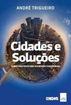 Livro - Cidades e soluções: Como construir uma sociedade sustentável -