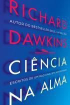 Livro - Ciência na alma - Escritos de um racionalista fervoroso