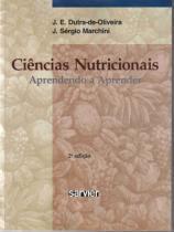 Livro - Ciências Nutricionais: Aprendendo a Aprender - Dutra-de-Oliveira - Sarvier
