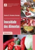 Livro - Coleção Ciência, Tecnologia, Engenharia de Alimentos e Nutrição - Inocuidade dos Alimentos - Azeredo - Atheneu