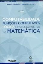 Livro - Computabilidade, funções computáveis, lógica e os fundamentos da matemática -