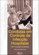 Livro - Condutas em Controle de Infecção Hospitalar - Uma abordagem simplificada - Lima - Iátria