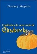 Livro - Confissões de uma irmã de Cinderela -