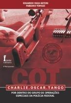 Livro - COT - Charlie Oscar Tango - Por Dentro do Grupo de Operações Especiais da Polícia Federal - Betini - Ícone