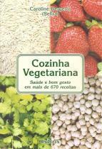 Livro - Cozinha Vegetariana - Saúde e Bom Gosto em Mais de 670 Receitas
