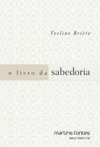 LIVRO DA SABEDORIA, O - 2º ED - Martins fontes