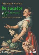 Livro - De caçador a gourmet - Uma história da gastronomia -