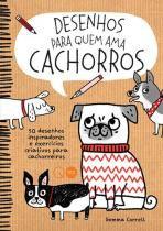 Livro - Desenhos para quem ama cachorros : 50 modelos inspiradores e exercícios criativos para cachorreiros -