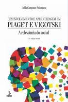 Livro - Desenvolvimento e aprendizagem em Piaget e Vigotski -