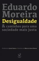 Livro - Desigualdade & caminhos para uma sociedade mais justa -