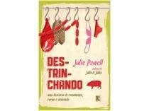 Livro Destrinchando - Julie Powell