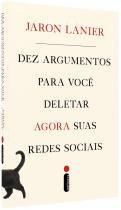 Livro - Dez argumentos para você deletar agora suas redes sociais -