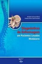 Livro - Diagnóstico de Enfermagem em Pacientes Lesados Medulares - Neves - Difusão