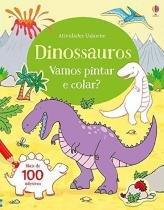 Livro - Dinossauros : Vamos pintar e colar? -