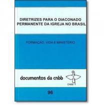 Livro diretrizes para o diaconato permanente da igreja no brasil - doc. 96 - Paulinas