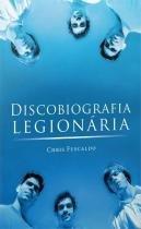 Livro - Discobiografia legionária -