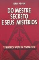 Livro - Do Mestre Secreto e Seus Mistérios -