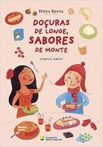 Livro - Doçuras de longe, sabores de monte - Nacional (interesse geral)