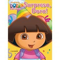 Livro - Dora a Aventureira Surpresa, Dora!  - Editora Saraiva - Saraiva