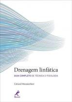 Livro - Drenagem Linfática: Guia Completo de Técnica e Fisiologia - Monsterleet - Manole