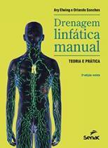 Livro - Drenagem Linfática Manual - Elwing - Senac