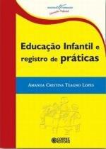 Livro - Educação infantil e registro de práticas -