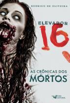 Livro - Elevador 16 - a crônica dos mortos -