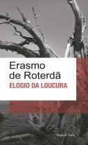 Livro - Elogio Da Loucura - Ed.Bolso -
