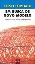 Livro - Em busca de novo modelo: reflexões sobre a crise contemporânea - Reflexões sobre a crise contemporânea