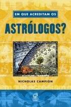 Livro - Em que acreditam os astrólogos? -
