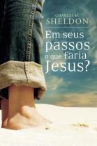Livro - Em seus passos o que faria Jesus -